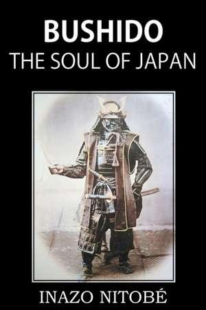 Bushido, the Soul of Japan de INAZO NITOBÉ