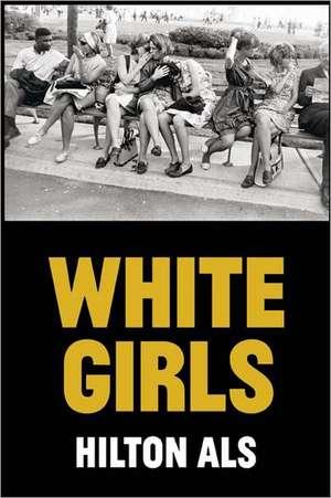 White Girls de Hilton Als