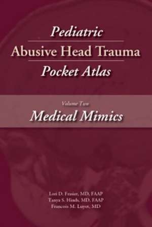 Pediatric Abusive Head Trauma Pocket Atlas, Volume 2