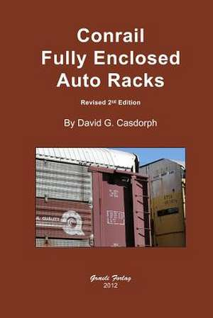 Conrail Fully Enclosed Auto Racks de David G. Casdorph
