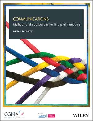 Communications: Methods and Applications for Financial Managers de James Carberry
