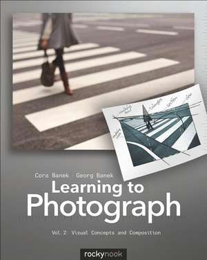 Learning to Photograph - Volume 2 de Cora Banek