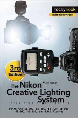 The Nikon Creative Lighting System de Mike Hagen