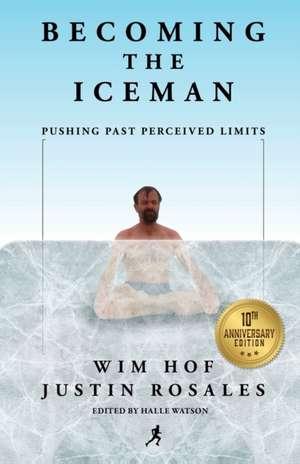 Becoming the Iceman de Wim Hof