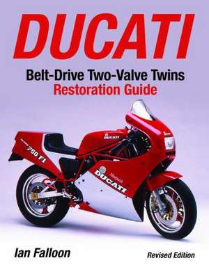 Ducati Belt-drive Two-valve Twins Restoration Guid