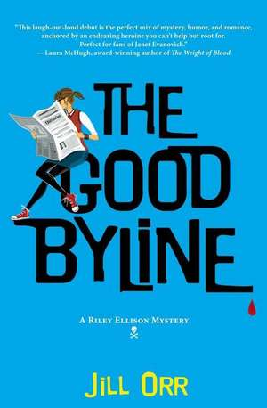 The Good Byline: A Riley Ellison Mystery