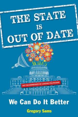 The State Is Out of Date:  We Can Do It Better de Gregory Sams