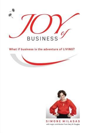 Joy of Business de Simone Milasas