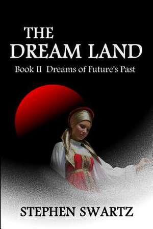 The Dream Land II de Stephen Swartz