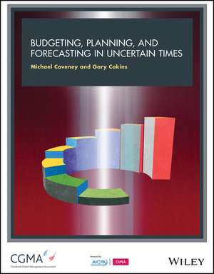 Budgeting, Forecasting and Planning In Uncertain Times de Michael Coveney