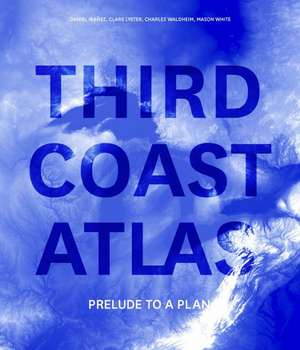 Third Coast Atlas de Daniel Ibañez