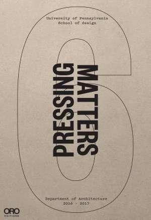 PRESSING MATTERS VI