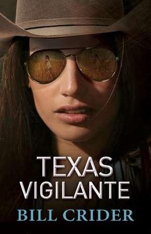 Texas Vigilante de Bill Crider