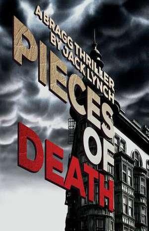 Pieces of Death de JACK LYNCH