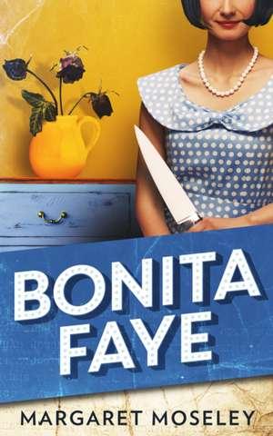 Bonita Faye de Margaret Moseley