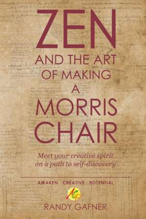 Zen and the Art of Making a Morris Chair de Randy Gafner