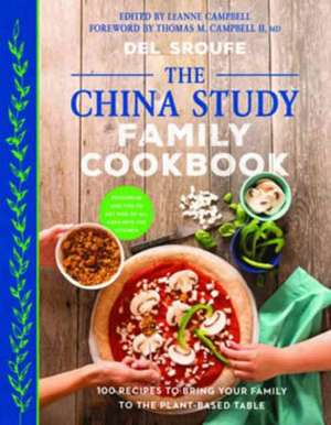 The China Study Family Cookbook de Del Sroufe