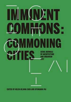 Imminent Commons: Commoning Cities de Hyungmin Pai