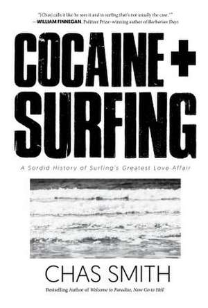 Cocaine + Surfing de Chas Smith