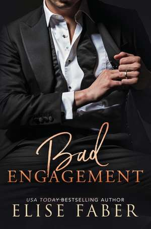 Bad Engagement de Elise Faber