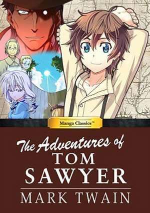 Manga Classics: The Adventures of Tom Sawyer: The Adventures of Tom Sawyer de Mark Twain