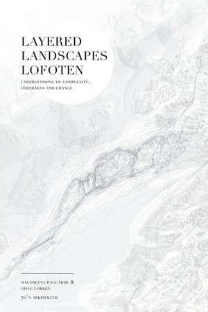 Layered Landscapes Lofoten de Magdalena Haggärde