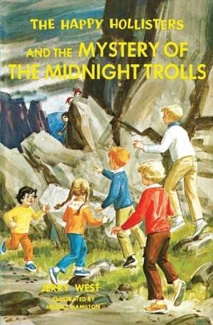 The Happy Hollisters and the Mystery of the Midnight Trolls de Jerry West