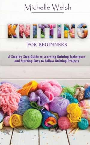 Knitting for Beginners de Michelle Welsh
