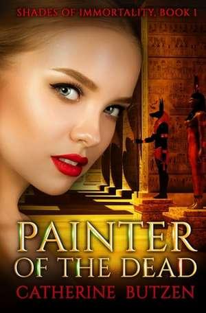 Painter of the Dead de Catherine Butzen