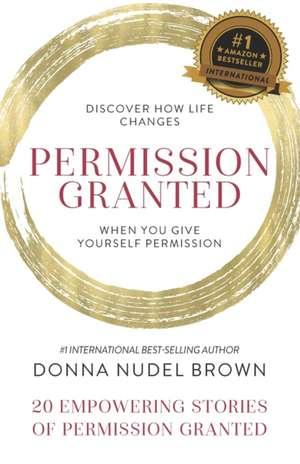 Permission Granted- Donna Nudel Brown de Donna Nudel Brown