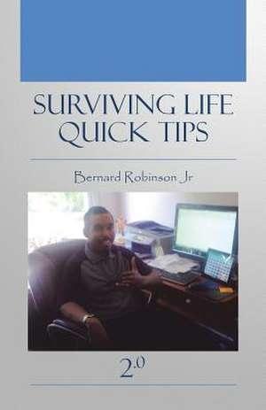 Surviving Life Quick Tips 2.0 de Bernard Robinson Jr