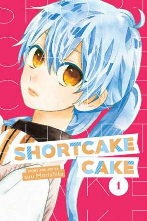 Shortcake Cake, Vol. 1 de Suu Morishita