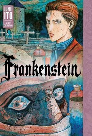 Frankenstein: Junji Ito Story Collection de Junji Ito