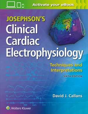 Josephson's Clinical Cardiac Electrophysiology imagine