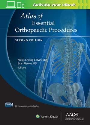 Atlas of Essential Orthopaedic Procedures, Second Edition de Alexis Chiang Colvin M.D.