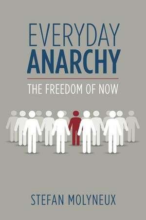 Everyday Anarchy de Molyneux, Stefan