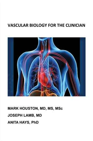 Vascular Biology for the Clinician de Mark Houston