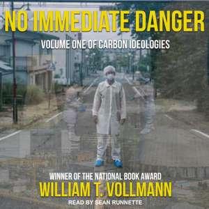 No Immediate Danger: Volume One of Carbon Ideologies de Sean Runnette