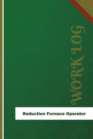 Reduction Furnace Operator Work Log de Logs, Orange