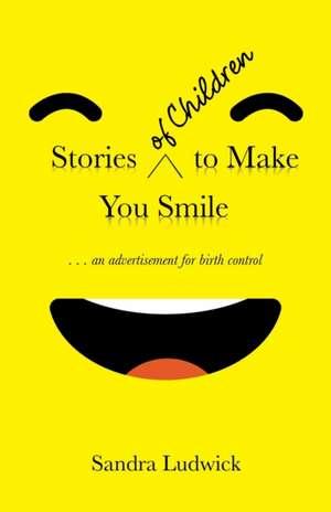 Stories of Children to Make You Smile de Sandra Ludwick