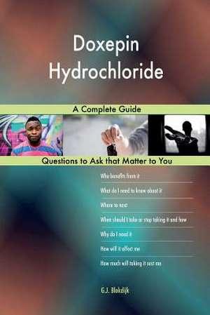 Doxepin Hydrochloride; A Complete Guide de Blokdijk, G. J.