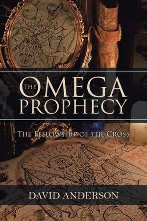 The Omega Prophecy de David Anderson