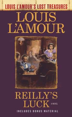 Reilly's Luck (Louis l'Amour's Lost Treasures) de Louis L'Amour