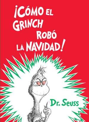 ¡cómo El Grinch Robó La Navidad! (How the Grinch Stole Christmas Spanish Edition) de Dr. Seuss