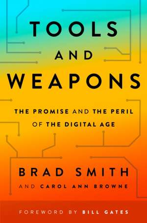 Tools and Weapons: The Promise and the Peril of the Digital Age de Brad Smith