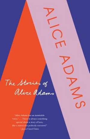 The Stories of Alice Adams de Alice Adams