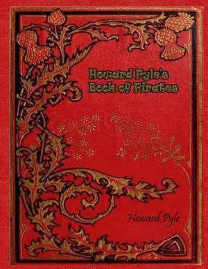 Howard Pyle's Book of Pirates de Howard Pyle