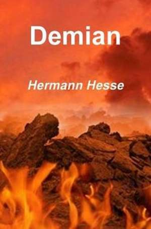 Demian: The Story of Emil Sinclair's Youth de Hermann Hesse