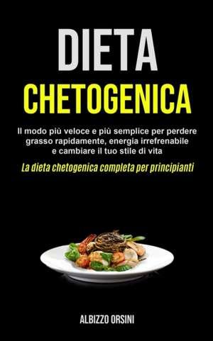 Dieta Chetogenica de Albizzo Orsini