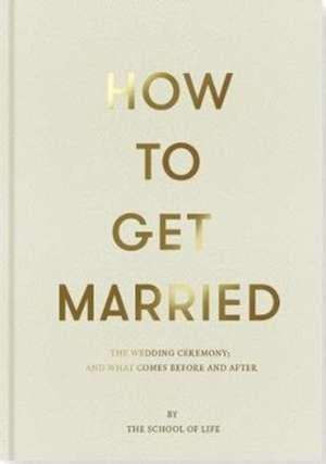 How to Get Married de  The School of Life
